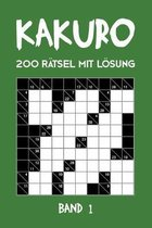 Kakuro 200 Ratsel mit Loesung Band 1