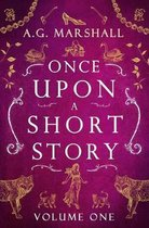 Once Upon a Short Story: Volume One: Six Short Retellings of Favorite Fairy Tales