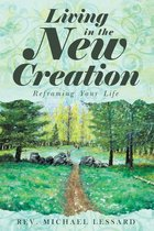 Living in the New Creation