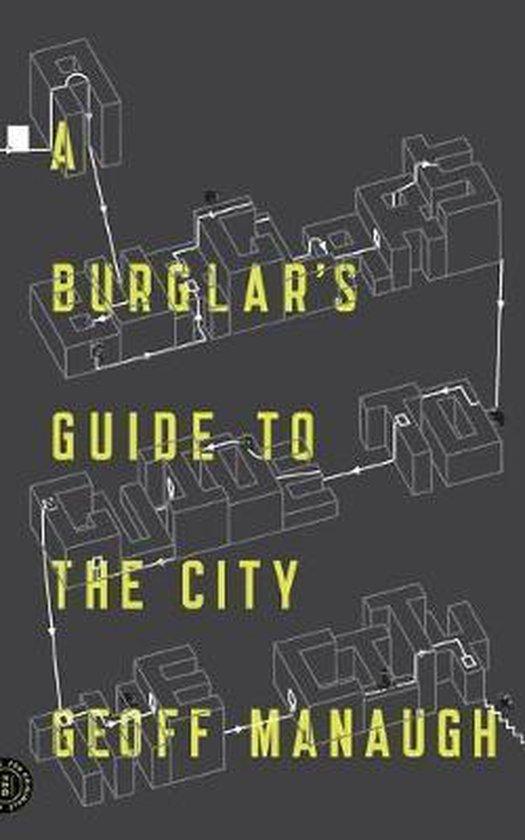 Boek cover A Burglars Guide to the City van Geoff Manaugh