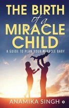 The Birth of a Miracle Child