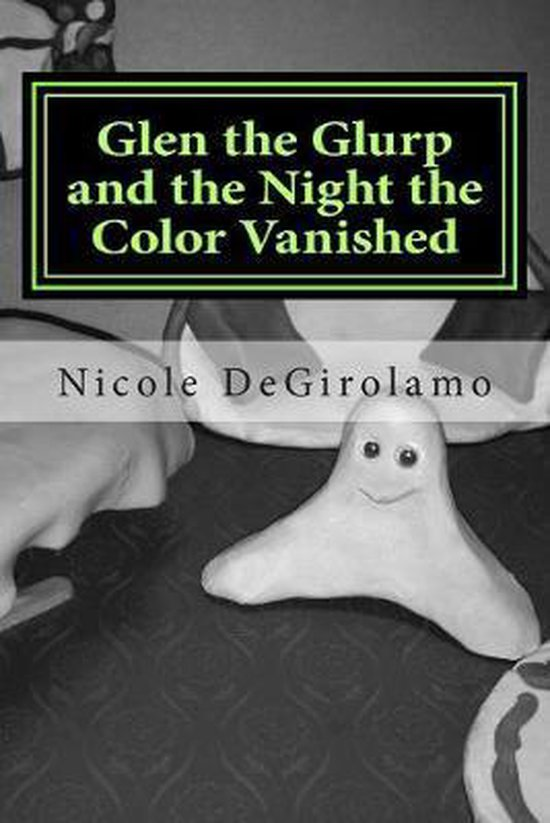 Glen the Glurp and the Night the Color Vanished