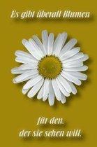 Es gibt �berall Blumen f�r den, der sie sehen will: Liniertes Notizbuch / Tagebuch liniert - 15,24 x 22,86 cm (ca. DIN A5) - 120 Seiten
