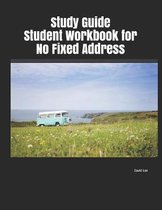 Study Guide Student Workbook for No Fixed Address