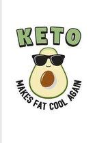 Keto Makes Fat Cool Again