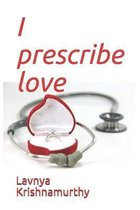 I prescribe love