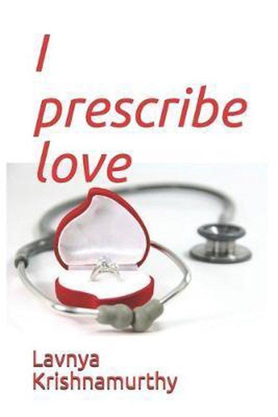 I prescribe love