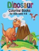 dinosaur coloring books for kids ages 4-8: Dinosaur Coloring Book for Boys, Girls, Toddlers, Preschoolers, Great Gift for Boys & Girls, Ages 4-8