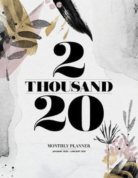 2 Thousand 20, Monthly Planner January 2020 - January 2021: Large 13 Month Calendar Agenda Organizer - Black and White Floral Watercolor Design