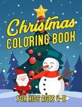 Christmas Coloring Book for Kids Ages 4-8: A Cute Coloring Book with Fun Easy and Relaxing Designs