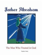 Boek cover Father Abraham: The Man Who Trusted in God van Natalie J. Totire