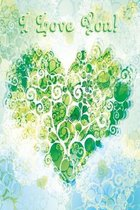 Notebook I love you green blue Edition: A notebook for the lady of any age