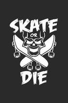 Skate or die: 6x9 Skateboarding - grid - squared paper - notebook - notes