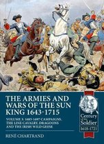 The Armies and Wars of the Sun King 1643-1715