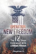 Operation New Freedom: The 12 Steps Embraced With a Military Mindset