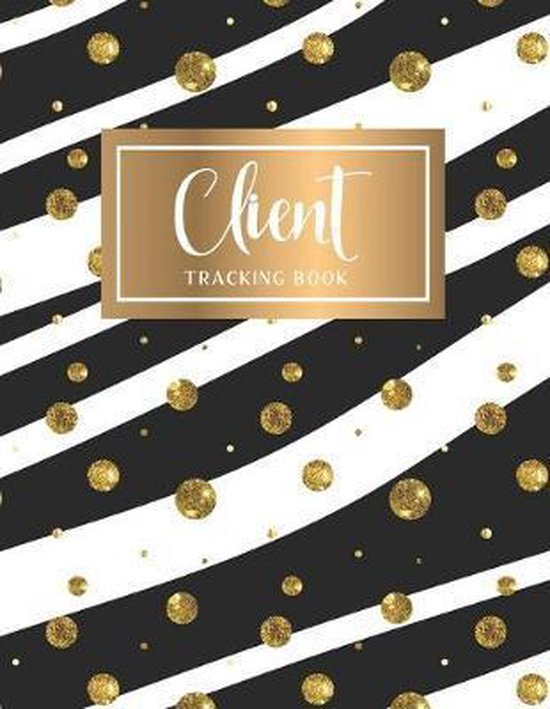 Client Tracking Book: Hairstylist Client Data Organizer Log Book, Customer Log Book, Client Profile Tracker Book, Information Keeper, Record