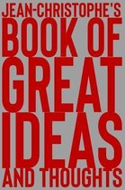 Jean-Christophe's Book of Great Ideas and Thoughts