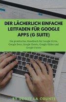 Der lacherlich einfache Leitfaden fur Google Apps (G Suite)