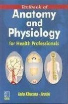 Textbook of Anatomy and Physiology for Health Professionals