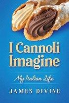 I Cannoli Imagine: My Italian Life