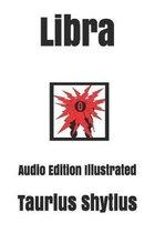 Libra: Audio Edition Illustrated