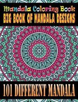 Mandala Coloring Book Big Book of Mandala Designs 101 Different Mandala: Adult Coloring Book 101 Mandala Images Stress Management with Lined Journal C
