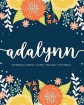 Adalynn: Notebook - Libreta - Cahier - Taccuino - Notizbuch: 110 pages paginas seiten pagine: Modern Florals First Name Noteboo