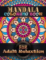 Mandala Coloring Book For Adult Relaxtion: Coloring Book Pages Designed to Inspire Creativity! 100 Different Mandala Images Stress Gorgeous Designs &
