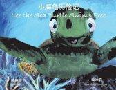 Lee the Sea Turtle Swims Free (English & Mandarin)