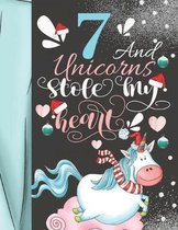 7 And Unicorns Stole My Heart: Magical Christmas Sketchbook Activity Book Gift For Majestic Unicorn Girls - Holiday Sketchpad To Draw And Sketch In