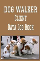 Dog Walker Client Data Log Book: 6 x 9 Dog Walking Tracking Address & Appointment Book with A to Z Alphabetic Tabs to Record Personal Customer Informa