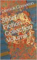 Short Fiction Collection: Volume 1