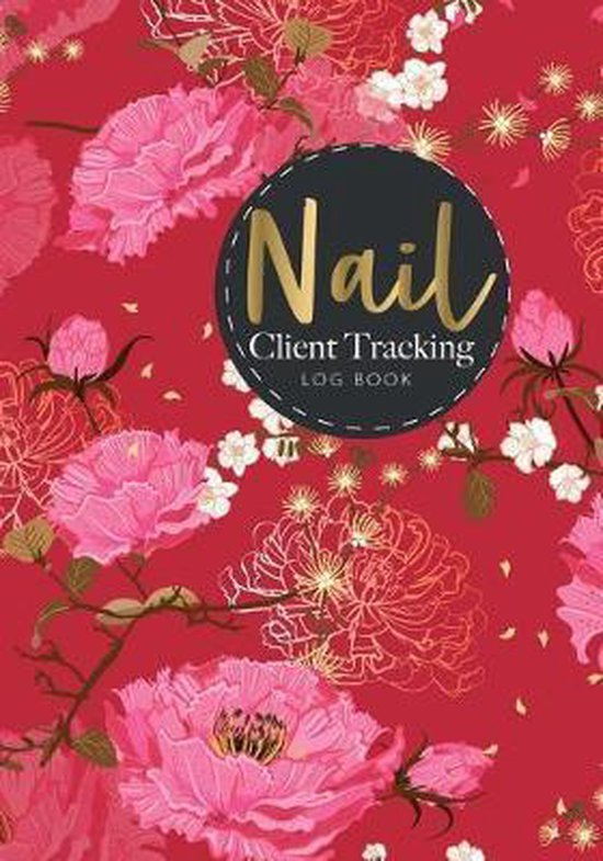 Nail Client Tracking Log Book: for Nail Hairdresser Spa Client Tracker Data Organizer Log Book with A - Z Alphabetical Tabs Personal Record Book Cust