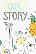 Our Story: Funny Animals and Fruits Notebook Journal Diary to write in - party in the animal world