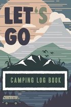 Let's Go Camping: My Camping Logbook