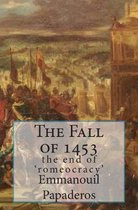 The Fall of 1453: the end of 'romeocracy'