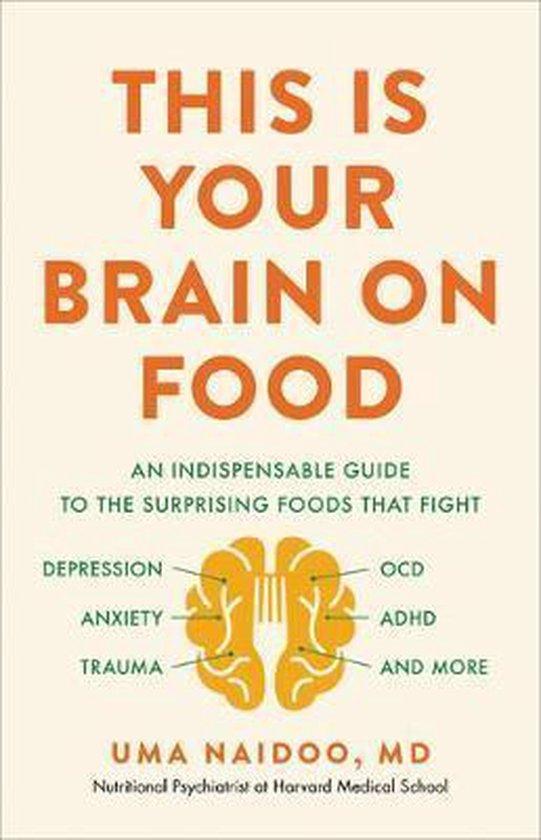 Boek cover This Is Your Brain on Food van Uma Naidoo (Hardcover)