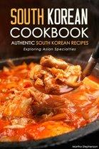 South Korean Cookbook: Authentic South Korean Recipes