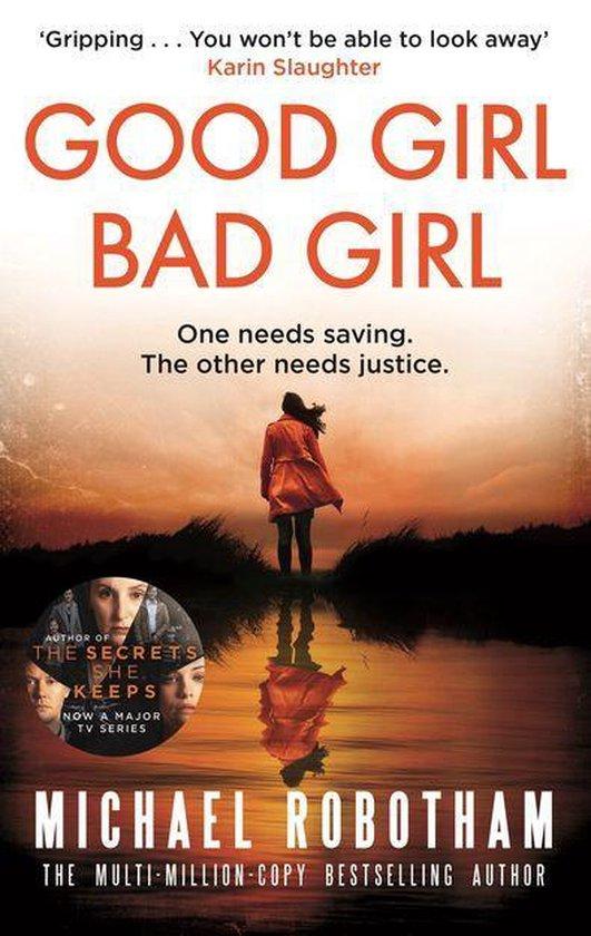 Boek cover Good Girl, Bad Girl van Michael Robotham (Onbekend)