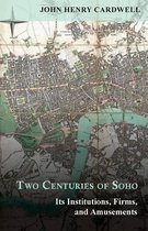 Two Centuries of Soho - Its Institutions, Firms, and Amusements