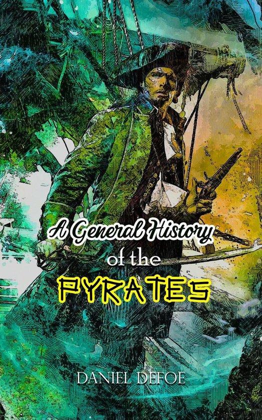 Boek cover A General History of the Pyrates van Daniël Defoe (Onbekend)