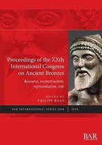Proceedings of the XXth International Congress on Ancient Bronzes