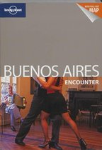 Lonely Planet: Buenos Aires Encounter (3Rd Ed)