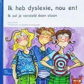 Ik heb dyslexie, nou en !