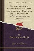 Nothgedrungener Bericht Aus Seinem Leben Und Aus Und Mit Urkunden Der Demagogischen Und Antidemagogischen Umtriebe, Vol. 2 (Classic Reprint)