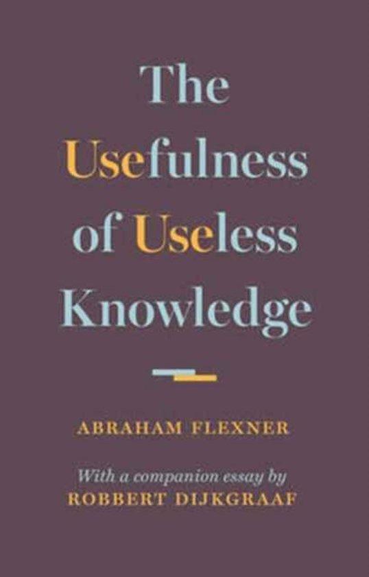 Boek cover The Usefulness of Useless Knowledge van Abraham Flexner (Hardcover)