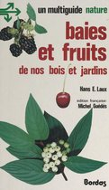 Baies et fruits de nos bois et jardins