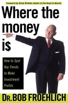 Boek cover Where the Money Is van Bob Froehlich