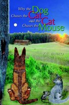 Why The Dog Chases The Cat And The Cat Chases The Mouse