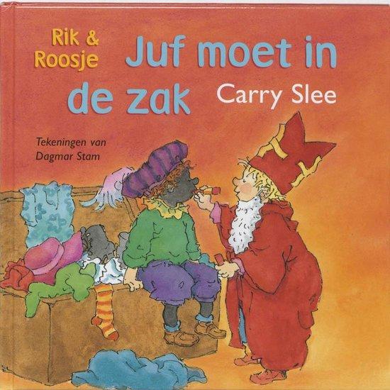 Juf Moet In De Zak - Carry Slee |